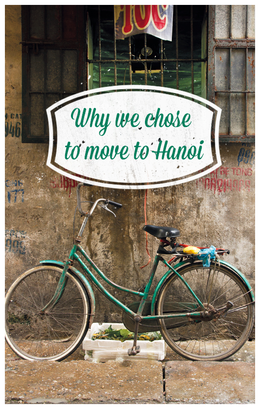 Why we chose to move to Hanoi