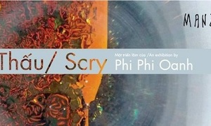 Exhibition: Thấu/Scry by Phi Phi Anh