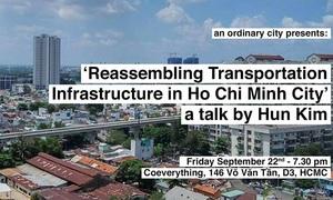 Talk: Reassembling Transportation Infrastructure in HCMC